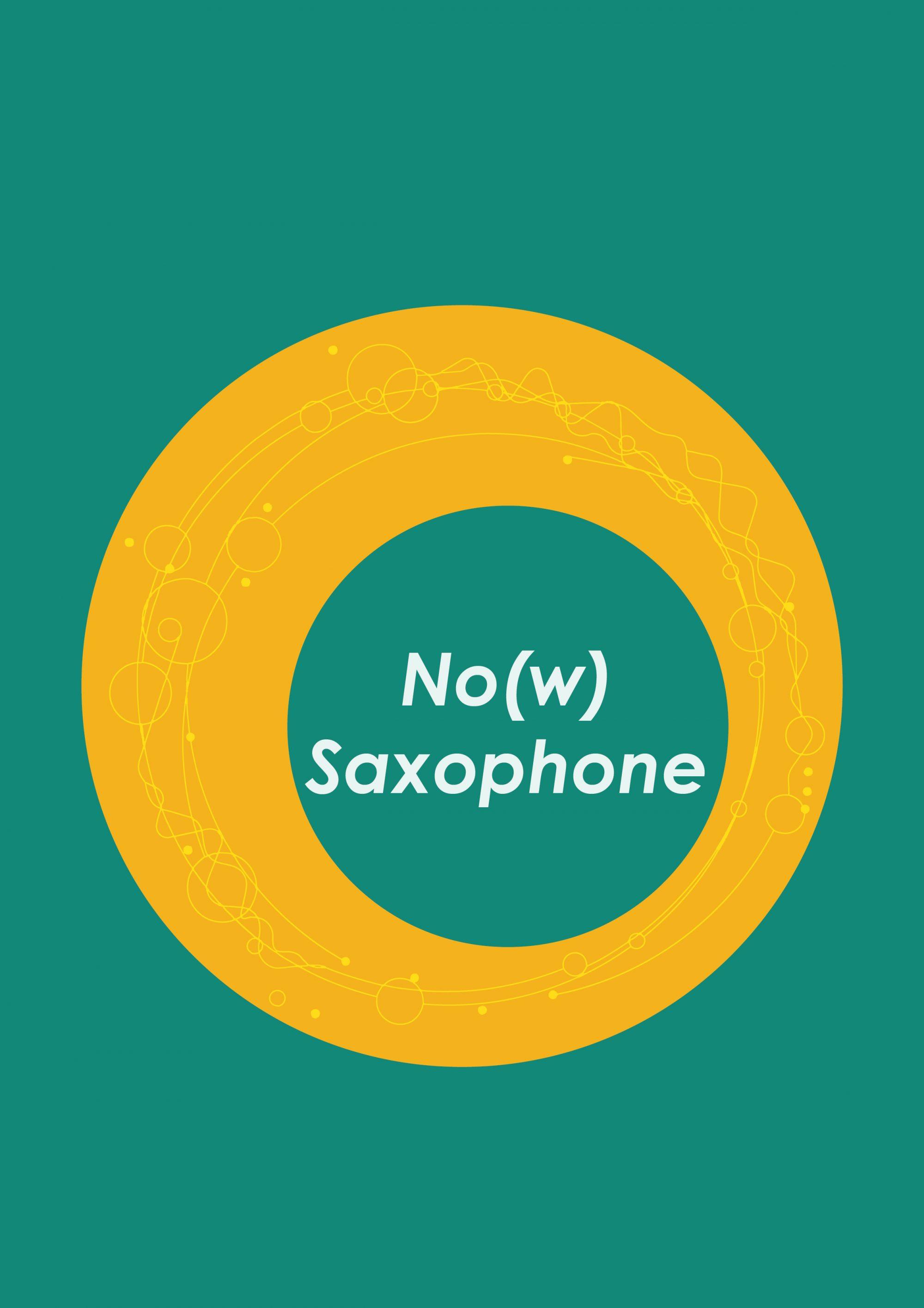 No(w) Saxophone